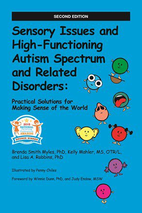 Sensory Issues and High-Functioning Autism Spectrum and Related Disorders Front Cover