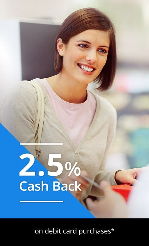 2.5% cash back on debit card purchases