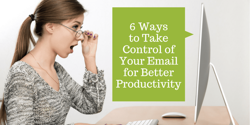6 ways to take control of your email for better productivity