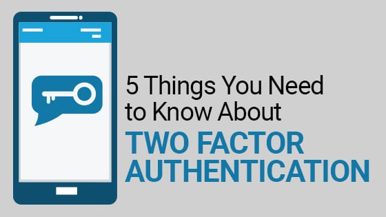 5 things you need to know about two factor authentication