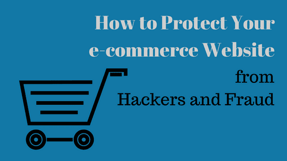 How to protect your ecommerce website from hackers