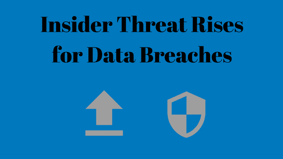 Insider threat rises for data breaches