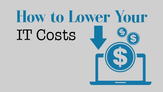 How to lower your IT cost