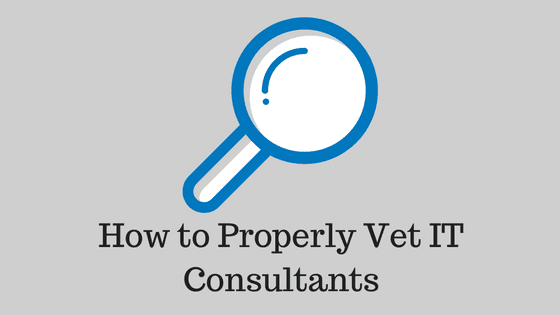 how to properly vet it consultants
