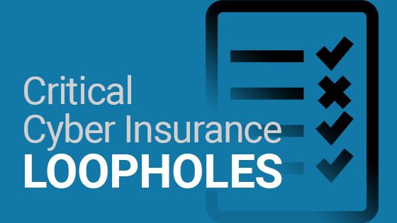 Critical cyber insurance loopholes