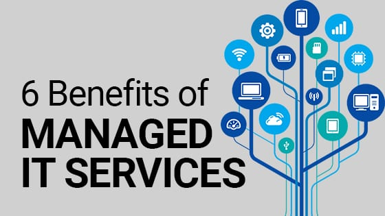 6 benefits of Managed IT services