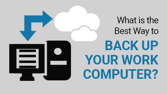 Back up Your Work Computer