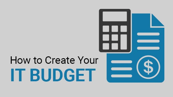 How to Create Your IT Budget
