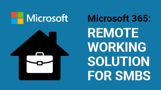 Microsoft 365 remote working solution