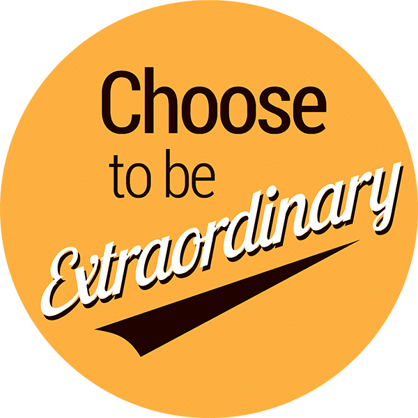 Choose to be Extraordinary