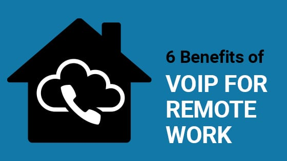 6 Benefits of VOIP for Remote Work