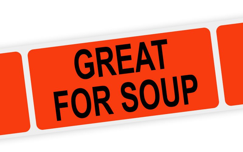 great for soup label