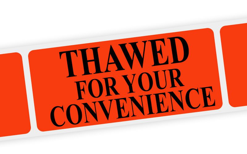 thawed for your convenience label